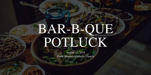 Good Shepherd Night: End of Summer Bar-B-Que & Potluck
