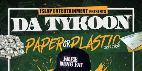 Da Tykoon's Paper or Plastic Tour @ Friends of Frankies tickets