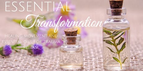 Essential Transformation: Healing Movement & Essential Oils for Trauma tickets