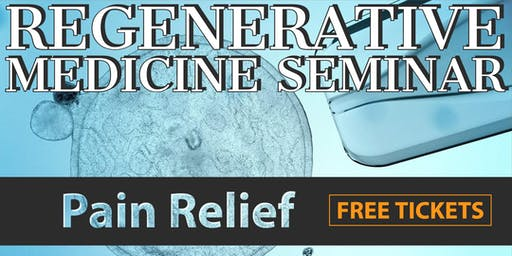 FREE Regenerative Medicine & Stem Cell for Pain Relief Dinner Seminar - Orange County / Tustin, CA