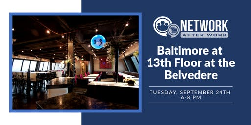 Network After Work Baltimore at 13th Floor at the Belvedere