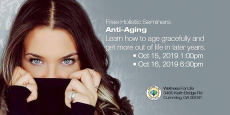 Anti-Aging - FREE Health Seminar tickets