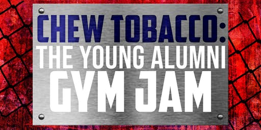 Chew Tobacco II: The Young Alum Gym Jam