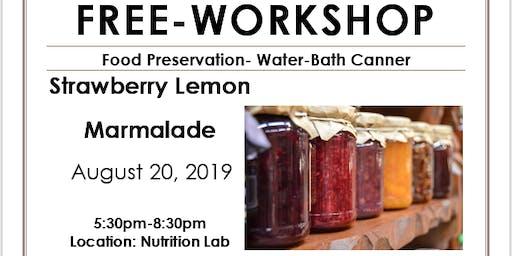 Food Preservation Workshop- Strawberry Lemon Marmalade