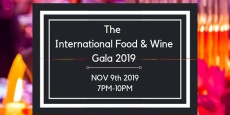 The International Food & Wine Gala 2019 tickets