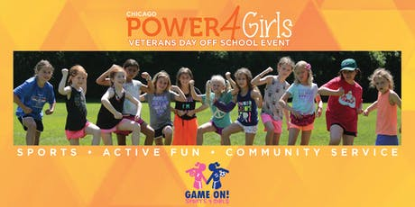CALLING ALL GIRLS - Power4Girls Veterans Day Off School Event (Chicago) tickets
