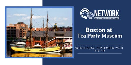 Network After Work Boston at Boston Tea Party Museum tickets
