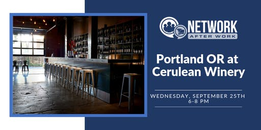 Network After Work Portland, OR at Cerulean Winery