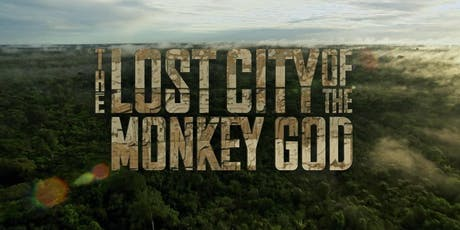 Lost City of the Monkey God tickets