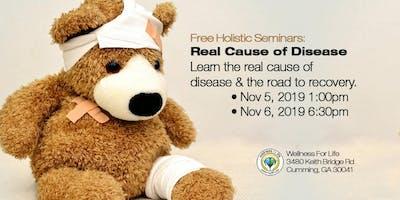 Real Cause Of Disease - FREE Health Seminar