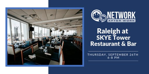 Network After Work Raleigh at SKYE Tower Restaurant & Bar
