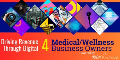 Driving Revenue Through Digital For Medical/Wellness Businesses- Exclusive Bootcamp