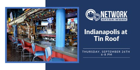 Network After Work Indianapolis at Tin Roof tickets