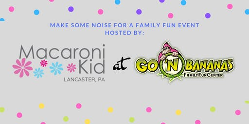 Party with Macaroni Kid Lancaster, PA at Go N Bananas
