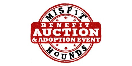 Misfit Hounds Benefit Auction & Adoption Event tickets