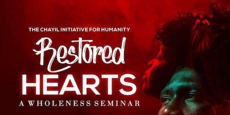 RESTORED HEARTS (A Wholeness Seminar) tickets