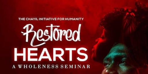 RESTORED HEARTS (A Wholeness Seminar)