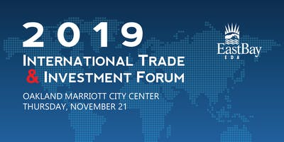 East Bay EDA 2019 International Trade & Investment Forum