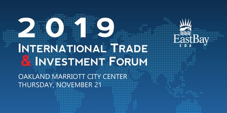 East Bay EDA 2019 International Trade & Investment Forum tickets