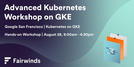 Advanced Kubernetes Hands-on Workshop with Google GKE tickets