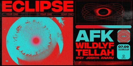 ECLIPSE: Year One feat. AFK, Wildlyf & Tellah tickets