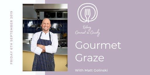 Gourmet Graze with Matt Golinski