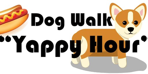 "Dog Walk ""Yappy Hour"""