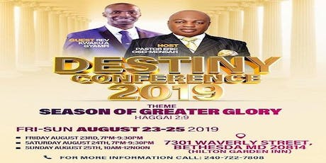 Destiny Conference 2019 Theme:   The Season of Greater Glory tickets