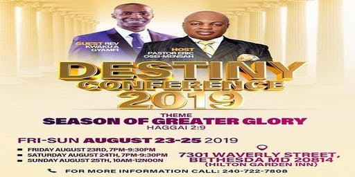 Destiny Conference 2019 Theme:   The Season of Greater Glory