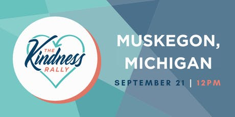 The Kindness Rally: Muskegon, MI tickets