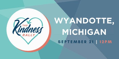 The Kindness Rally: Wyandotte, MI tickets