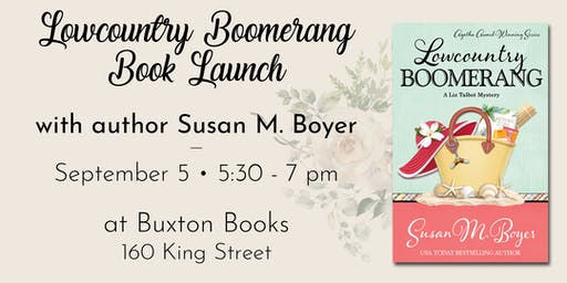 Charleston Book Launch for Lowcountry Boomerang with Susan Boyer