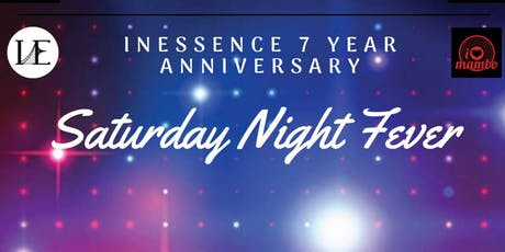 "Inessence 7 Yr Anniversary ""Saturday Night Fever"" tickets"