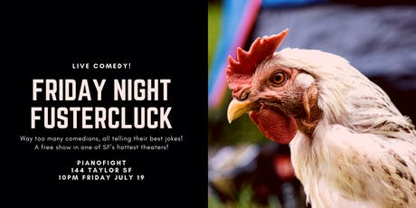 Friday Night Fustercluck tickets