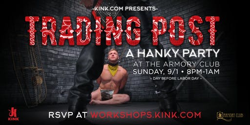 Kink.com presents THE TRADING POST: A Hanky Party