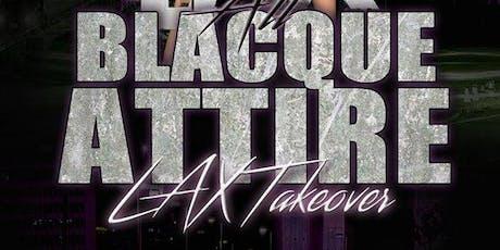 All Blacque Attire LAX Takeover tickets