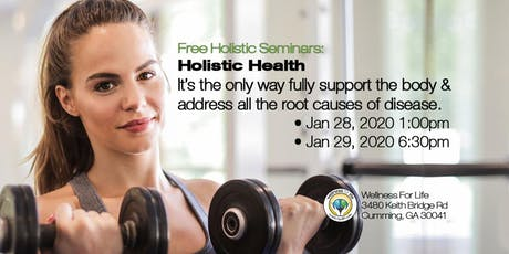 Holistic Health - FREE Health Seminar tickets