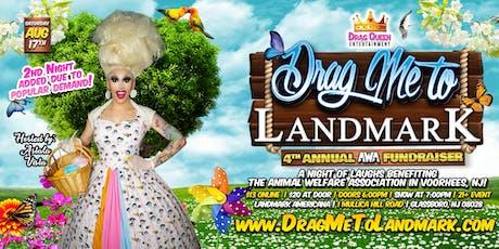 Drag Me To Landmark - 4th Annual AWA Fundraiser! Night 2 tickets