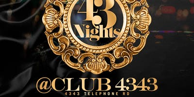 43 NIGHTS @ Club 4343 Each & Every Saturday