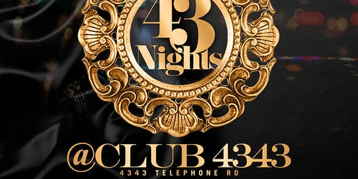 43 NIGHTS @ Club 4343 Each & Every Saturday