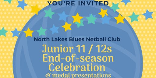 North Lakes Blues Netball Junior's Celebration & Awards (11 & 12 years)