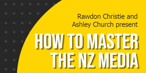 How to Master the NZ Media: Workshop