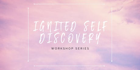 Ignited Self Discovery Workshop Series tickets