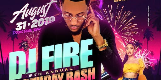 DJ FIRE'S 5TH Annual Birthday Bash