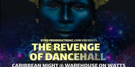 The Revenge of Dancehall: Caribbean Night @ Warehouse On Watts  tickets