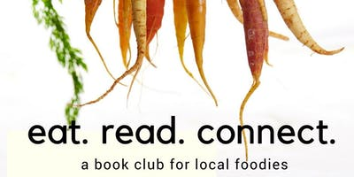eat.read.connect - A Book Club for Local Foodies
