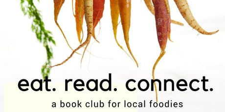 eat.read.connect - A Book Club for Local Foodies tickets