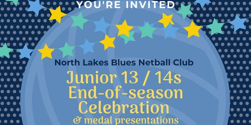 North Lakes Blues Netball Junior's Celebration & Awards (13 & 14 years)