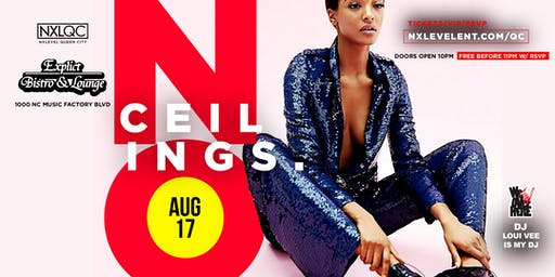 ★-★ NO CEILINGS ★-★ Celebrating Leo & Virgo Season | Explicit | Saturday, August 17 @ 10pm