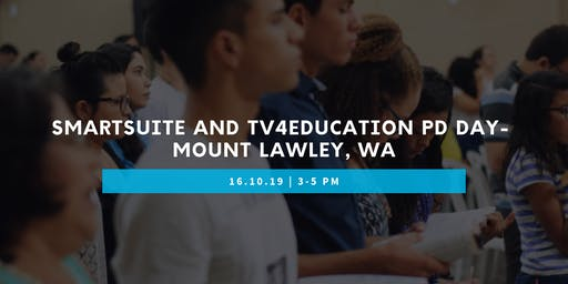SmartSuite and TV4Education PD Day- Mount Lawley WA